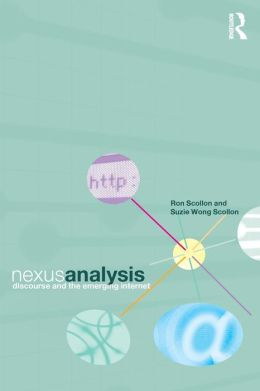 Nexus Analysis: Discourse and the Emerging Internet