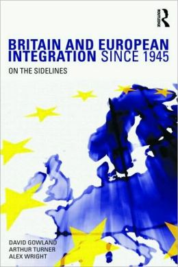 Britain & European Integration Since 1945
