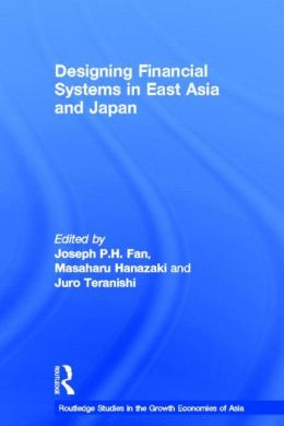 Designing Financial Systems for East Asia and Japan