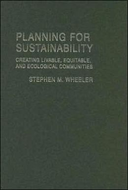 Planning for Sustainability: Towards More Liveable and Ecological Communities