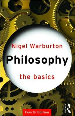 Philosophy: The Basics (The Basics Series)