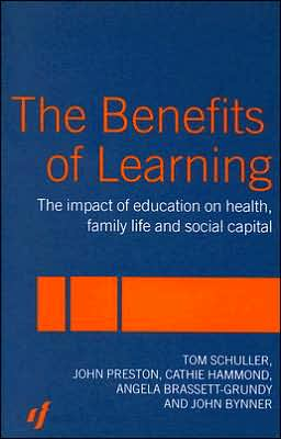 Benefits of Learning: The Impact of Education on Health, Family Life and Social Capital,1st