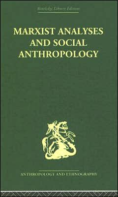 Marxist Analyses and Social Anthropology