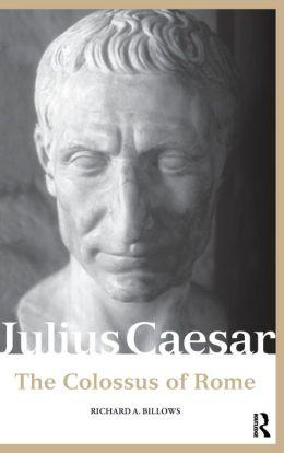 Julius Caesar: The Colossus of Rome