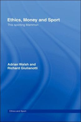 Ethics, Money and Sport: This Sporting Mammon
