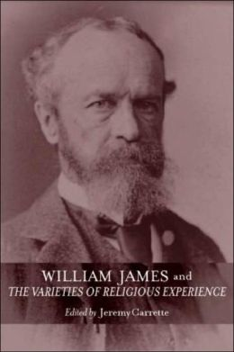William James and The Varieties of Religious Experience: A Centenary Celebration