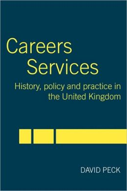 Careers Services: History, Policy and Practice in The United Kingdom