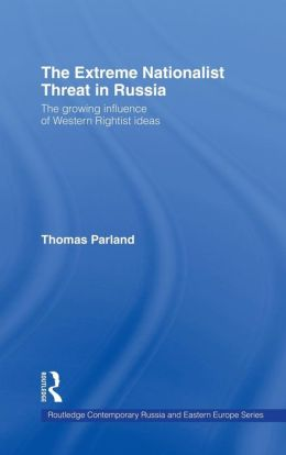 The Extreme Nationalist Threat in Russia: The Growing Influence of Western Rightist Ideas