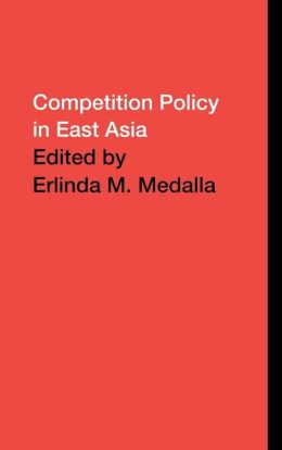 Competition Policy in the East Asia