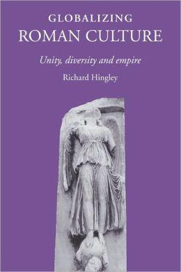 Globalizing Roman Culture