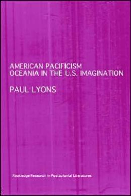 American Pacificism: Oceania in the U. S. Imagination