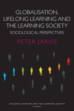 Globalisation, Lifelong Learning and the Learning Society: Sociological Perspectives
