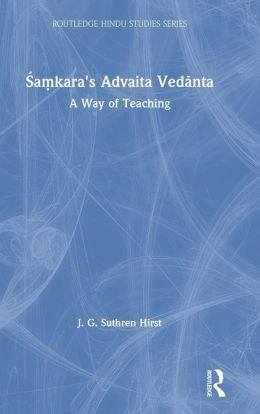 Samkaras Advaita Vedanta: A Way of Teaching