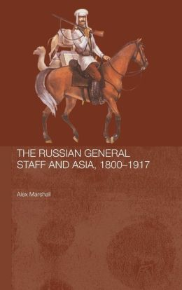 Russian General Staff and Asia 1860-1917