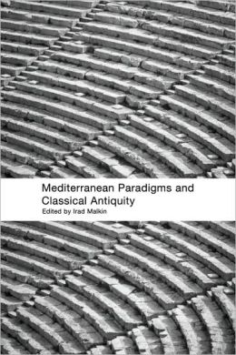 Mediterranean Paradigms And Classical Antiquity