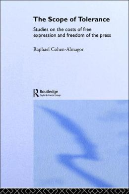 The Scope of Tolerance: Studies on the Costs of Free Expression and Freedom of the Press