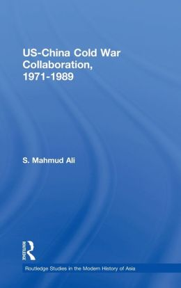 US China Cold War Collaboration, 1971-1989