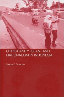 Christianity,Islam, And Nationalism In Indonesia
