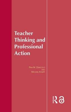 Teacher Thinking and Professional Action