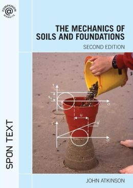 The Mechanics of Soils and Foundations, Second Edition