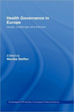 Health Governance in Europe: Issues, Challenges, and Theories