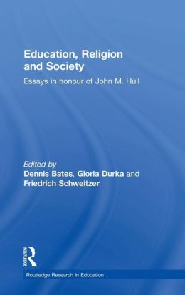 Education Religion and Society: Essays in Honour of John M. Hull