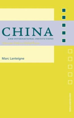 China and International Institutions: Alternate Paths to Global Power