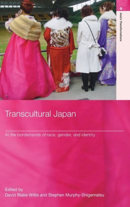 Transcultural Japan: At the Borderlands of Race, Gender, and Identity