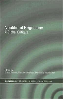 Neoliberal Hegemony A Global Critique