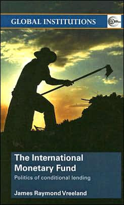 The International Monetary Fund: Politics of Conditional Lending