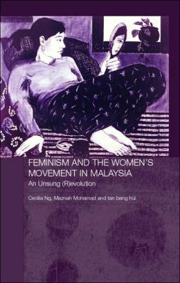 Feminism and the Women's Movement in Malaysia: An Unsung Revolution