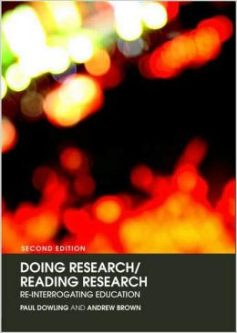 Doing Research/ Reading Research: Re-Interrogating Education