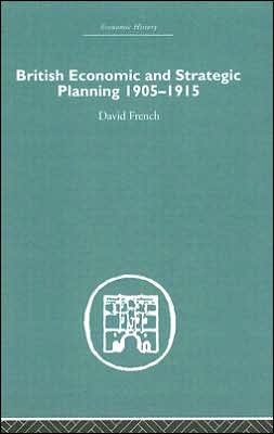 British Economic and Strategic Planning 1905-1915