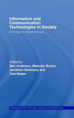 Information and Communication Technologies in Society: E-Living in a Digital Europe