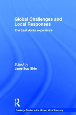 Global Challenges and Local Responses: The East Asian Experience
