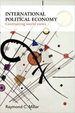 International Political Economy: Contrasting World Views