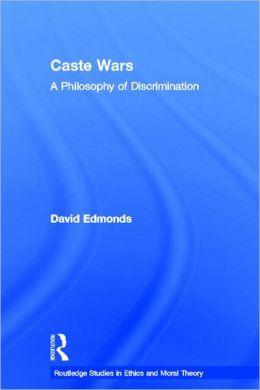 Caste Wars: The Philosophy of Discrimination