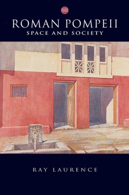 Roman Pompeii: Space and Society 2e