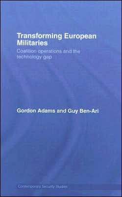 Transforming European Militaries: Coalition Operations and the Technology Gap