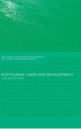 Ecotourism, NGOs and Development: A Critical Analysis