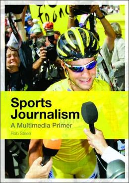 Sports Journalism: A Multimedia Primer