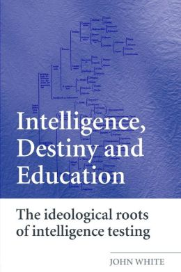 Intelligence, Destiny, and Education