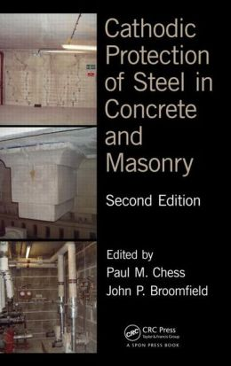 Cathodic Protection of Steel in Concrete and Masonry, Second Edition