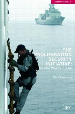 The Proliferation Security Initiative: Making Waves in Asia