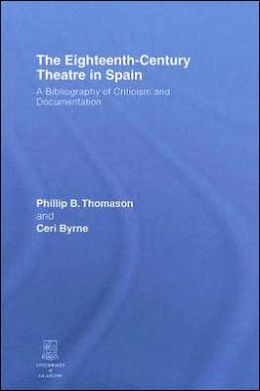 The Eighteenth-Century Theatre in Spain
