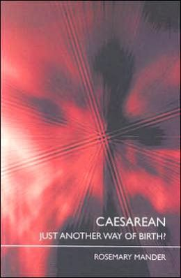 Caesarean: Just Another Way of Birth?