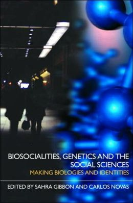 Biosocialities, Genetics and the Social Sciences
