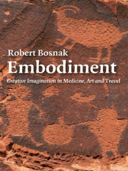 Embodiment: Creative Imagination in Medicine, Art and Travel