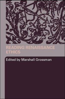 Reading Renaissance Ethics