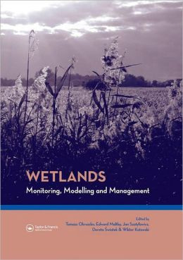 Wetlands: Monitoring, Modelling and Management: Proceedings of the International Conference W3M Wetlands: Modelling, Monitoring, Management, Wierzba, Poland, 22-25 September 2005